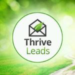 Guía: Cómo usar Thrive Leads para conseguir más suscriptores
