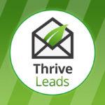 Thrive Leads: Cómo multiplicar el crecimiento de tu lista de suscriptores